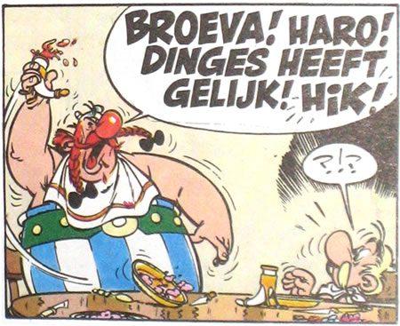 Broeva haro! Dinges heeft gelijk