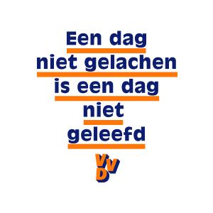 """VVD poster: """"Een dag niet gelachen is een dag niet geleefd."""""""