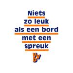 """VVD poster: """"Niets zo leuk als een bord met een spreuk"""""""
