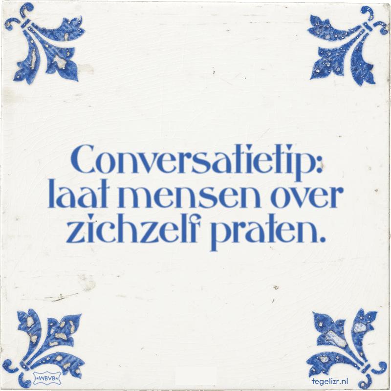 Conversatietip: laat mensen over zichzelf praten